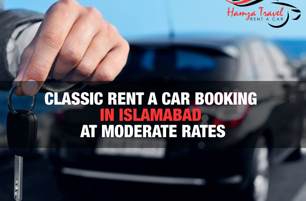 Classic Rent a Car booking in Islamabad at Moderate Rates
