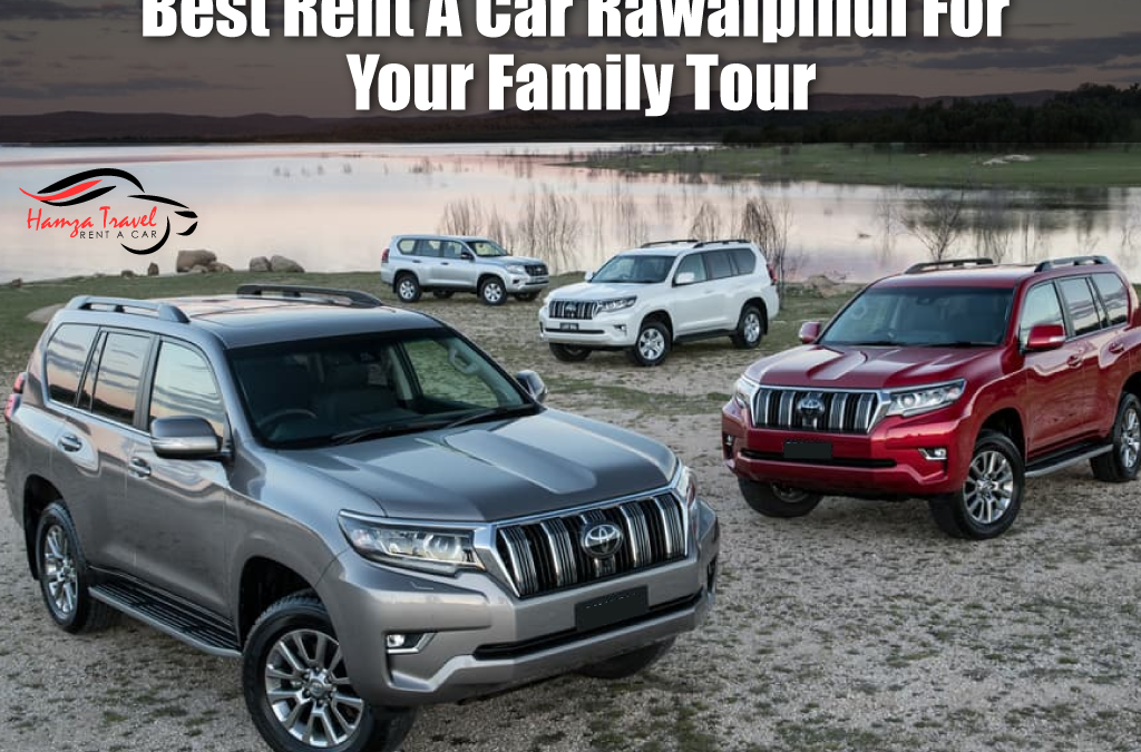 Best Rent A Car Rawalpindi For Your Family Tour