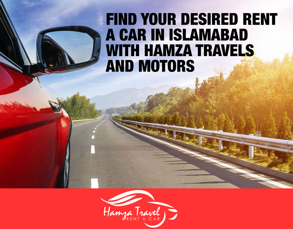 Find your desired rent a car in Islamabad with Hamza Travels and Motors