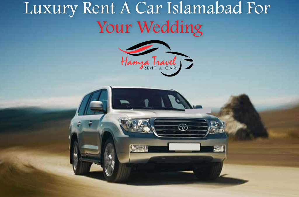Luxury Rent A Car Islamabad For Your Wedding