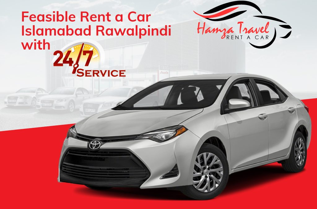 Feasible Rent a Car Islamabad Rawalpindi with 24/7 Service