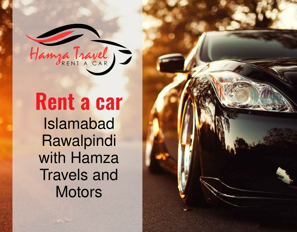 Rent a Car Islamabad Rawalpindi with Hamza Travels and Motors