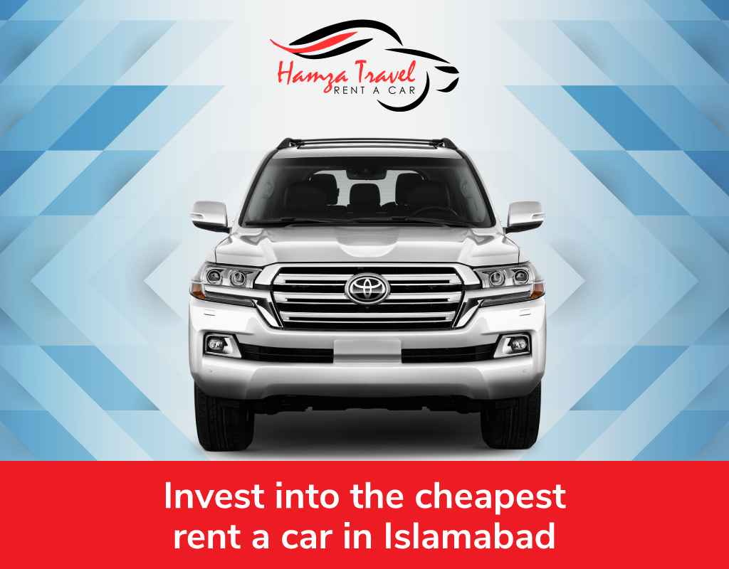 Invest in the cheapest rent a car in Islamabad