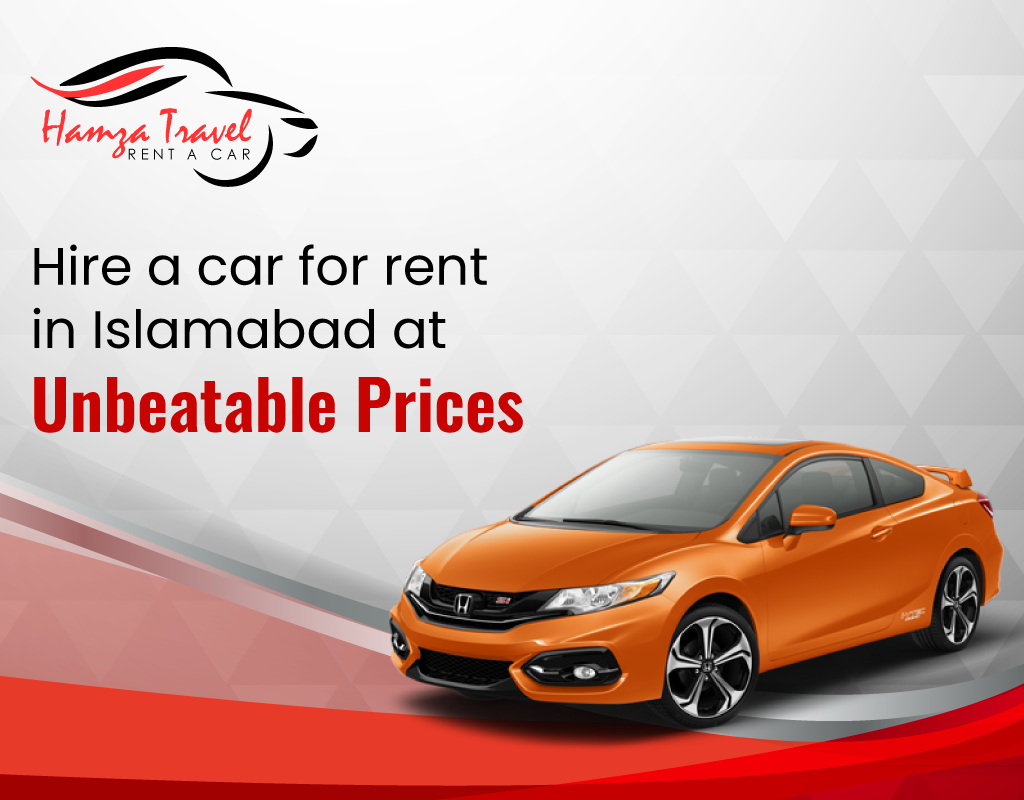 Hire a Car for Rent in Islamabad at Unbeatable Prices