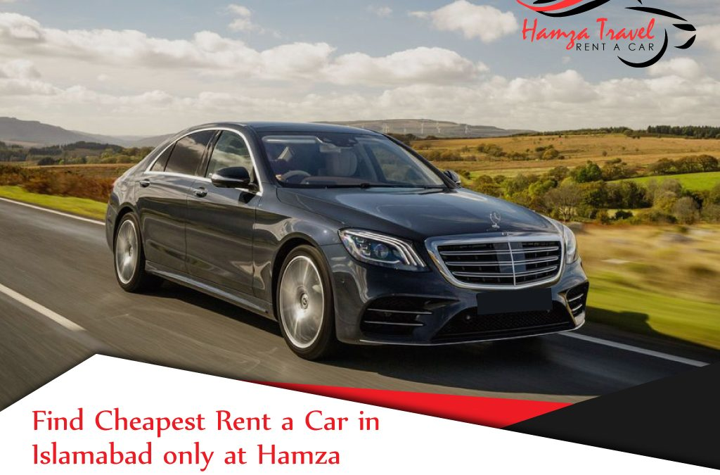 Find Cheapest Rent a Car in Islamabad only at Hamza Travels and Motors