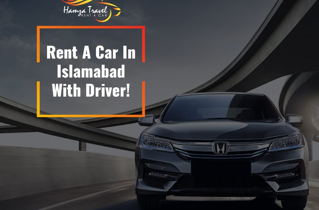 Rent a Car Islamabad with Driver