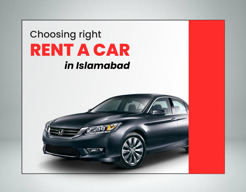 Choosing Right Rent a Car in Islamabad