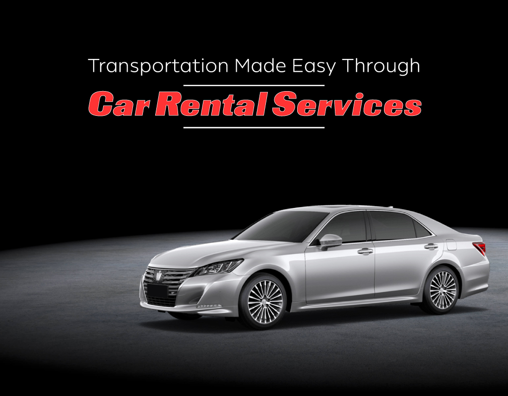 Transportation Made Easy Through Car Rental Services