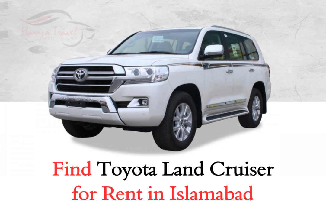 Find Toyota Land Cruiser for Rent in Islamabad